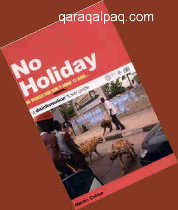 No Holiday - avoid Qaraqalpaqstan!